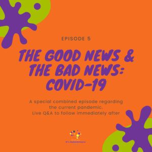 Episode 5 - Good News Bad News about covid-19